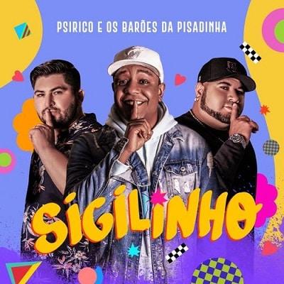 Música: Sigilinho - Psirico e Barões da Pisadinha - MP3 320kbps download