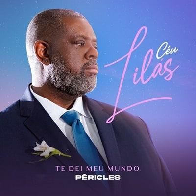 baixar álbum céu lilás te dei meu mundo péricles mp3 320kbps download